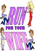 2004 – Run For Your Wife